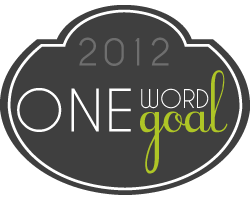 {ONE WORD ONE GOAL SERIES @ Less Cake More Frosting}