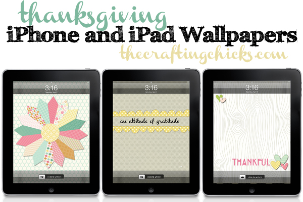 Thanksgiving Iphone And Ipad Wallpapers The Crafting Chicks