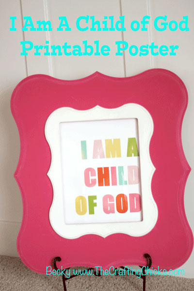 I Am A Child of God Free Printable