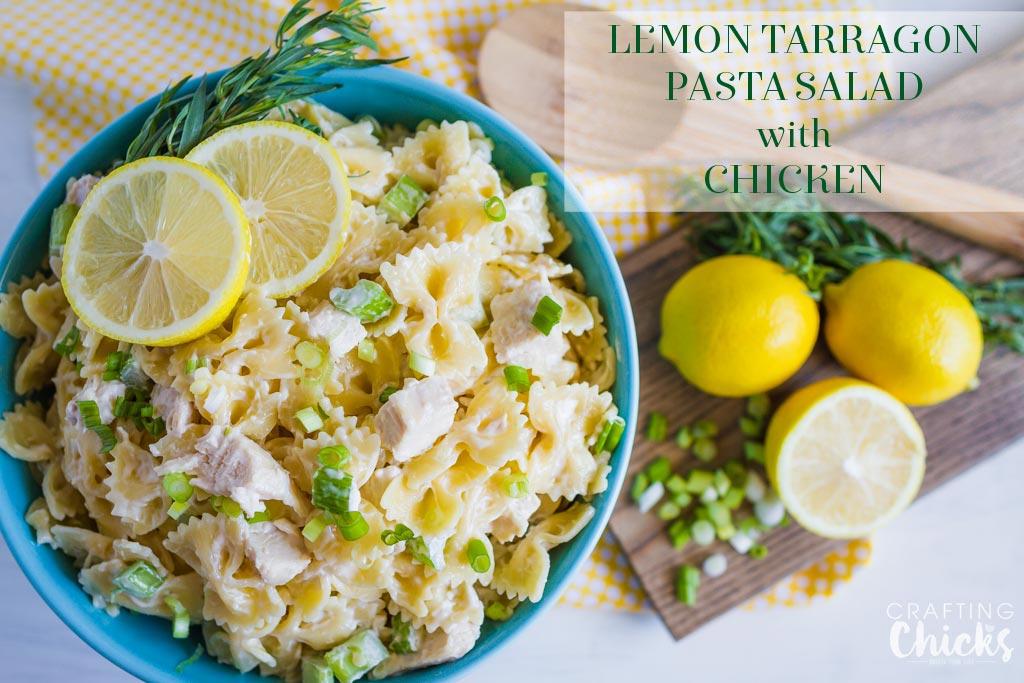 Lemon Tarragon Pasta Salad with Chicken