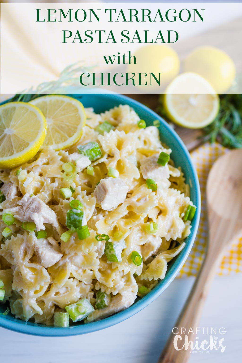 Lemon Tarragon Pasta Salad with Chicken