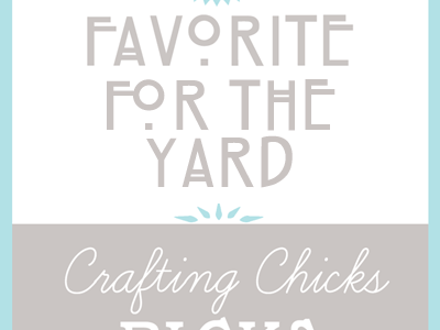 Chicks Picks: Yard Favorites