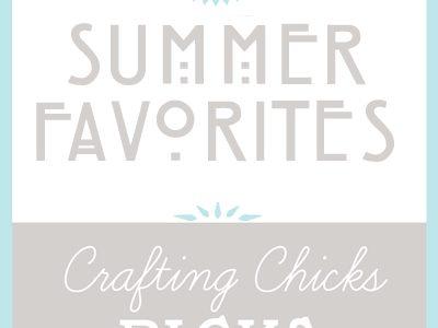 Chicks Picks: Summer Favorites