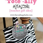 "{""Tote""-ally Amazing Teacher Gift Idea}"