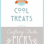 Chick's Picks: Cool Treats