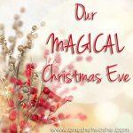 Magical Christmas Eve {Christmas Tradition Series}
