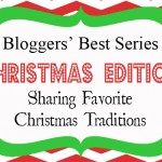 Bloggers' Best Series {Christmas Edition} Sharing Christmas Traditions