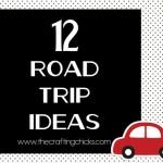 12 Road Trip Ideas