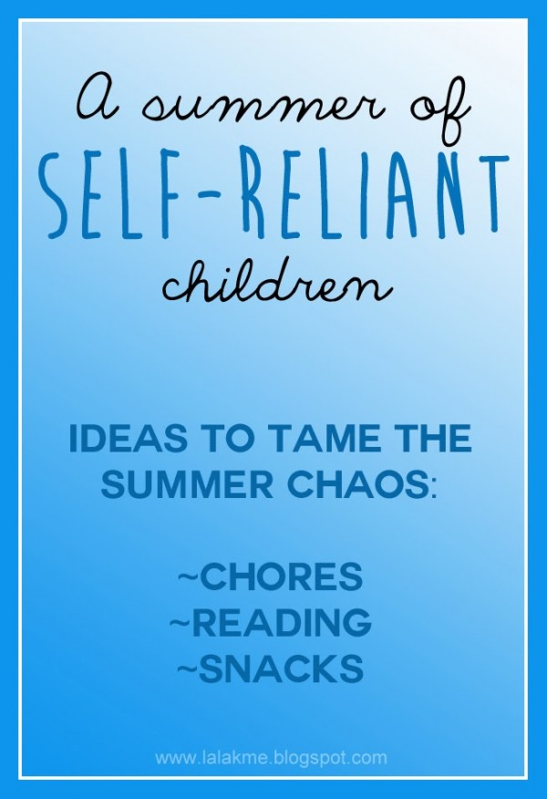 A summer of self-reliant children--Ideas to tame the summer chaos
