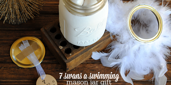7 Swans a Swimming Mason Jar Gift:: Bloggers Best 12 Days of Christmas