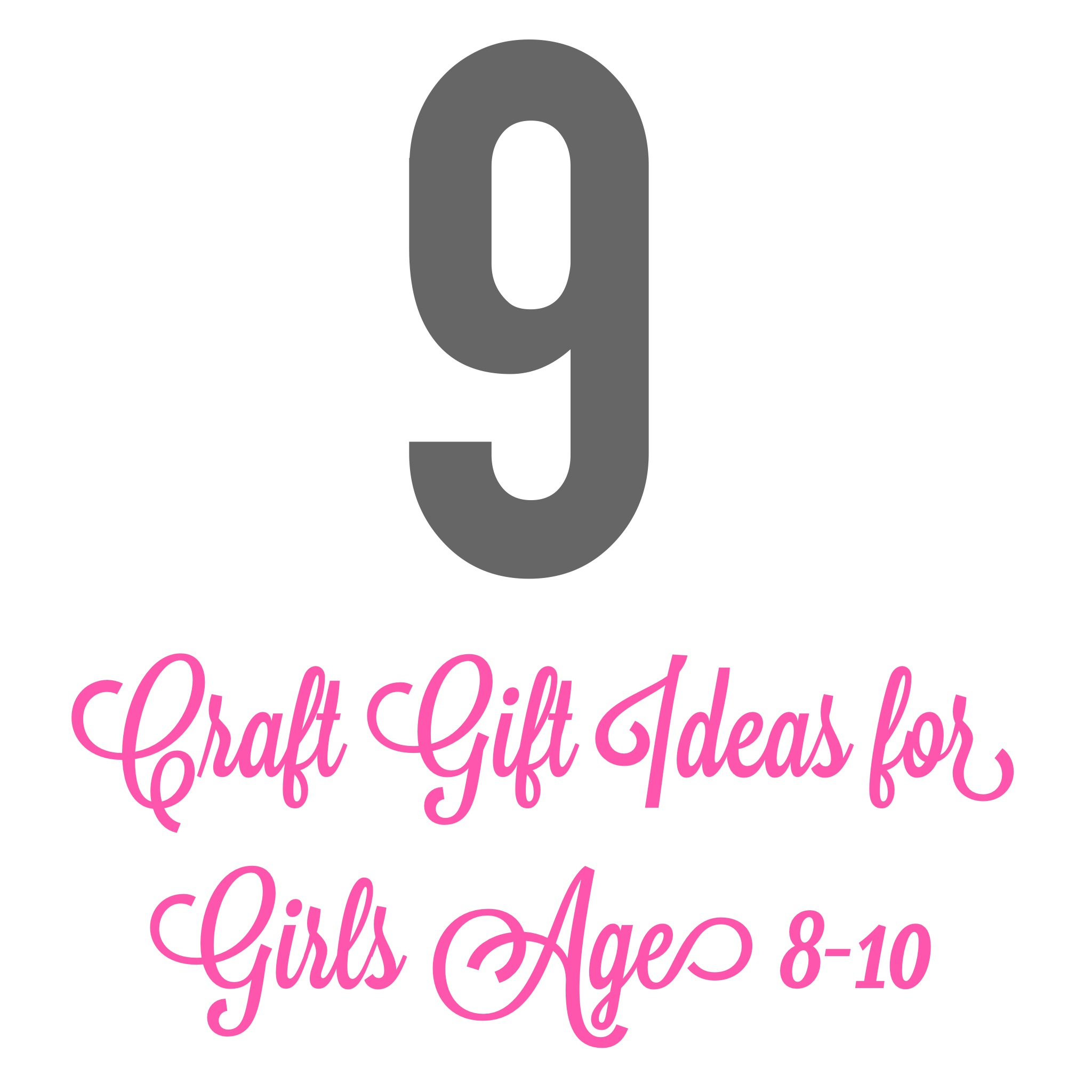Girl Age 8 Gift Ideas Top 9 Craft Gifts For Girls 8
