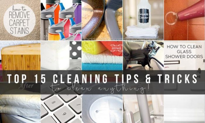 the top 15 cleaning tips and tricks