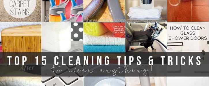 The Top 15 Cleaning Tips & Tricks