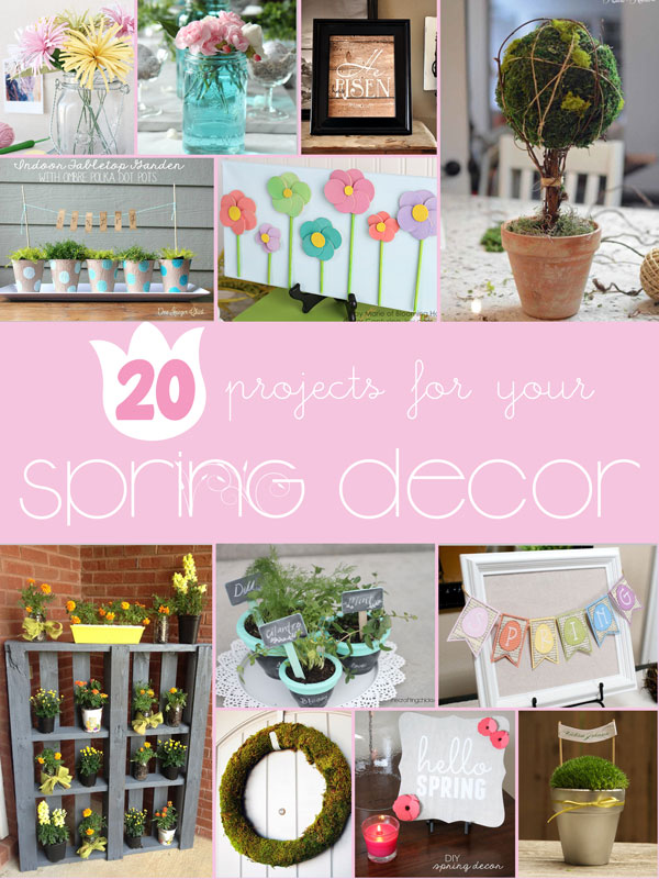 20 Spring Decor Ideas The Crafting Chicks