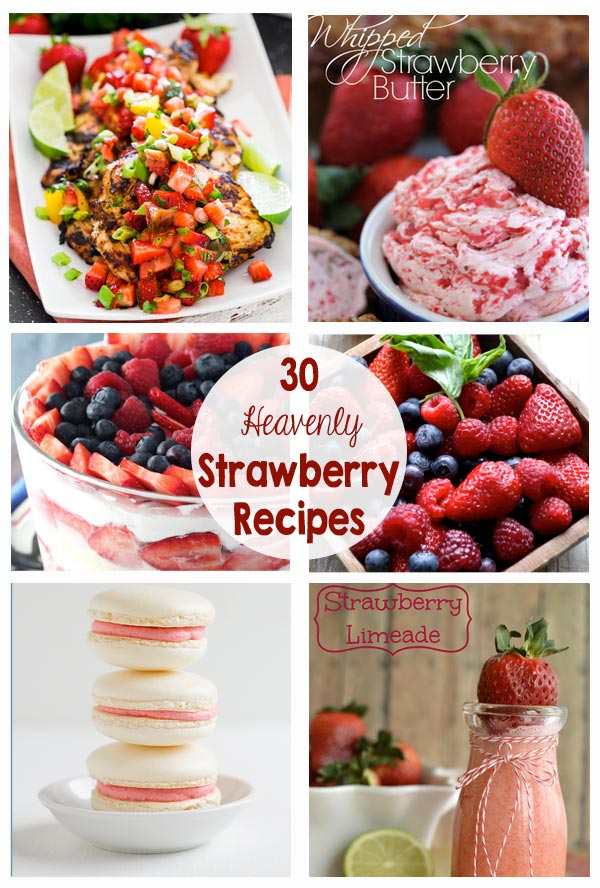 30 Strawberry Recipes - drinks, salads, chicken, desserts, cookies... I can't wait to try them all!