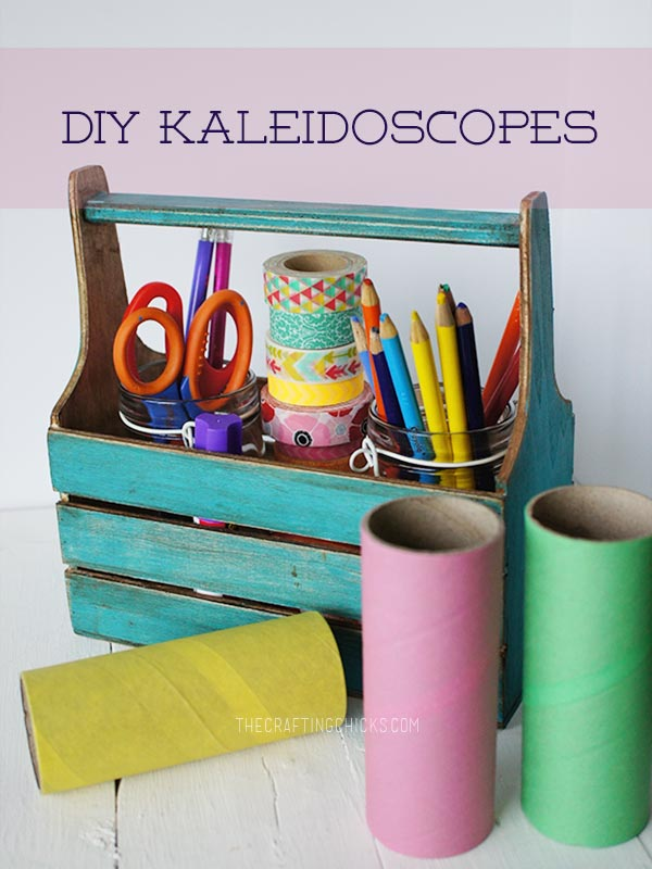 Make Your Own Kaleidoscopes The Crafting Chicks