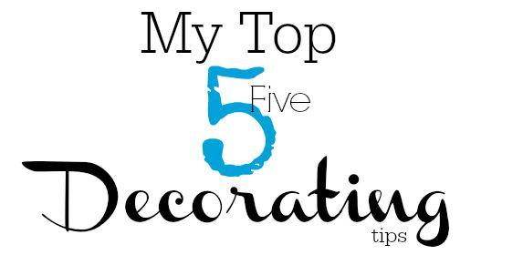 Top 5 Decorating Tips
