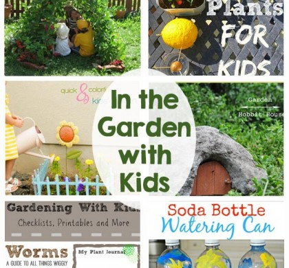In the Garden with Kids – Activities and Printables