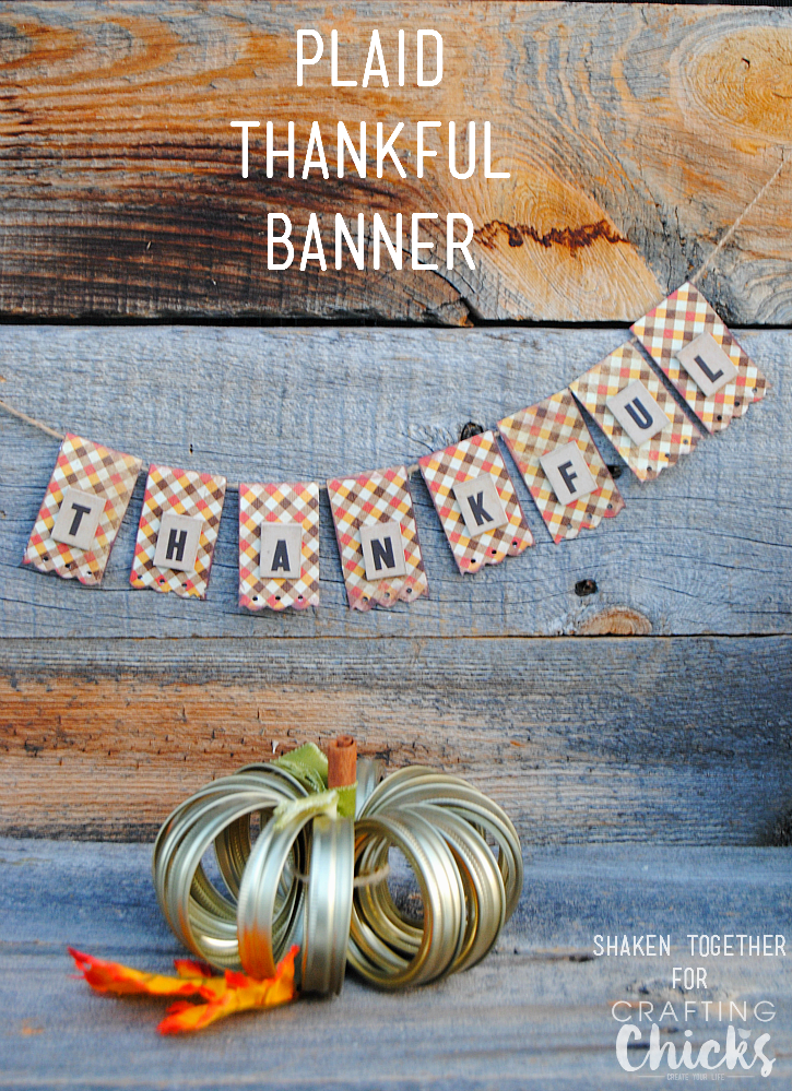 Make a Plaid Thankful Banner for your Fall home decor or your Thanksgiving table!