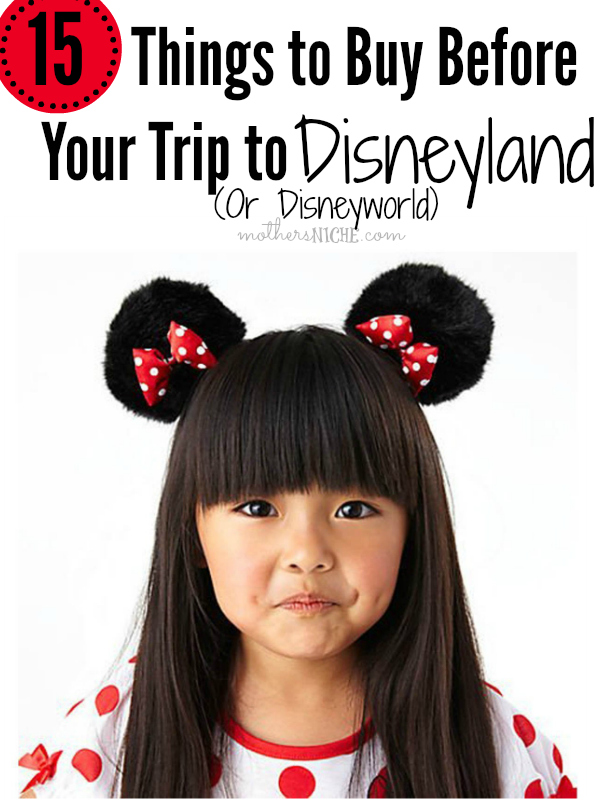 things to buy before your trip to disneyland
