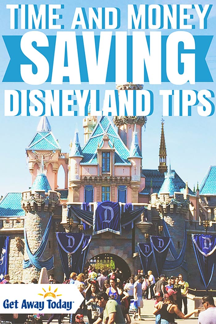 Time and Money Saving Disneyland Tips
