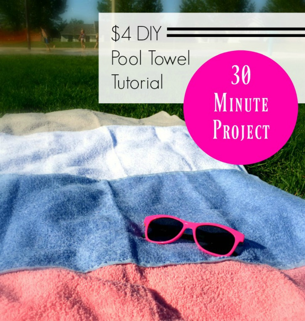$4 Pool Towel Tutorial
