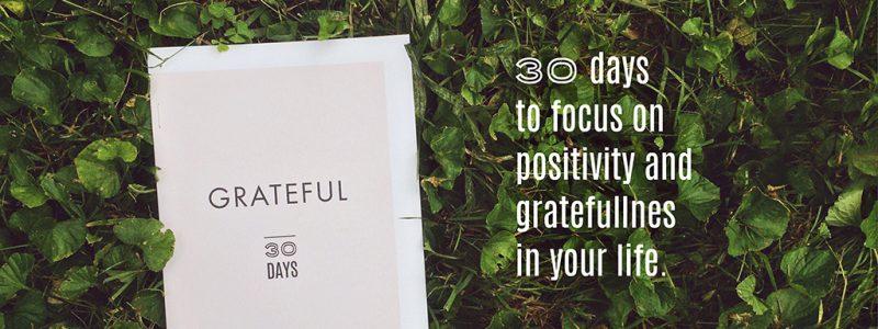 Grateful Journal: 30 days of positivity and gratefulness