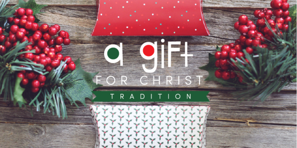 A Gift For Christ Christmas Tradition