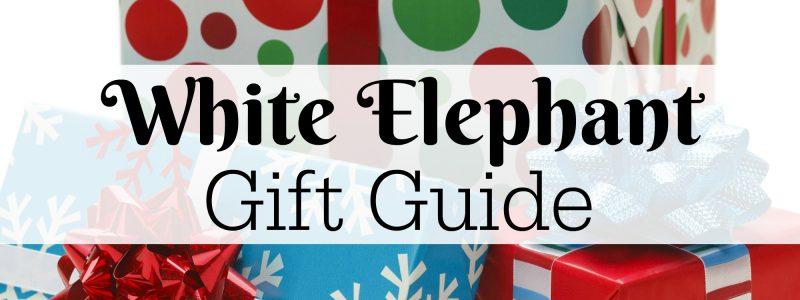 White Elephant Gift Guide