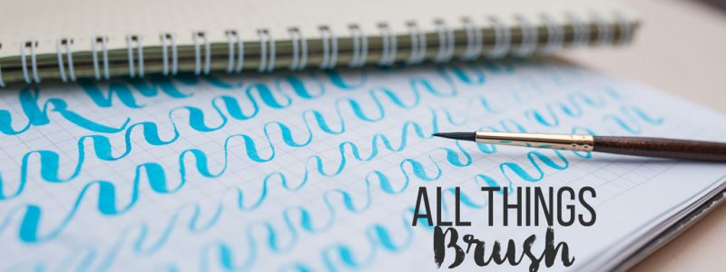 All Things Brush & Hand Lettering