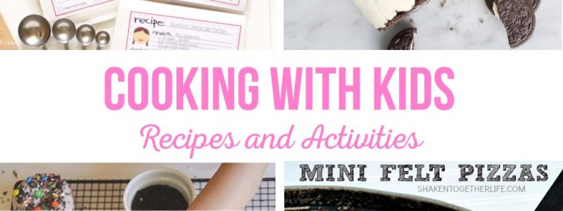 Cooking with Kids – Recipes and Activities