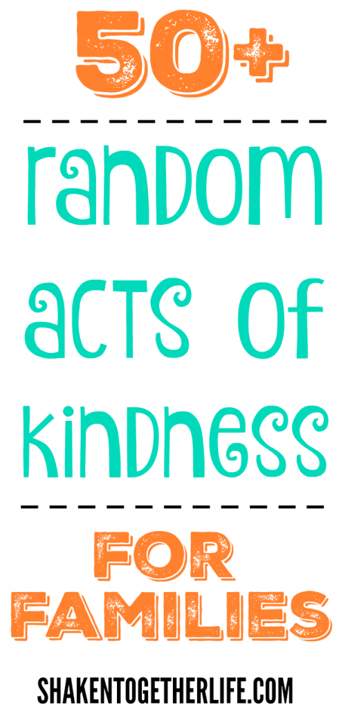 50 Random Acts of Kindness for Families from Shaken Together