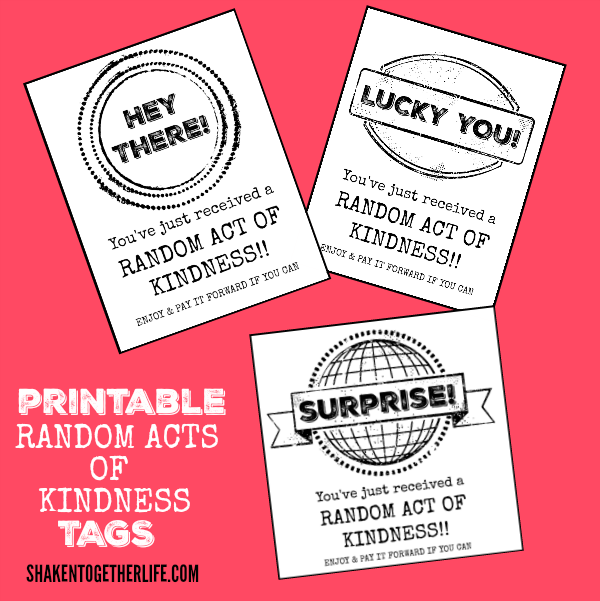 Printable Random Acts of Kindness Tags at Shakentogetherlife.com