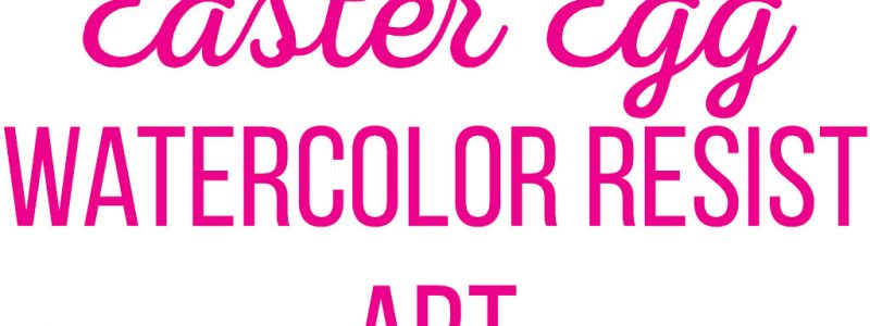 Easter Egg Watercolor Resist Art