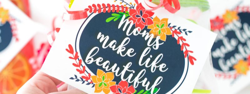 Moms Make Life Beautiful Printable Gift Tag Mothers Day Gift Idea for Friends
