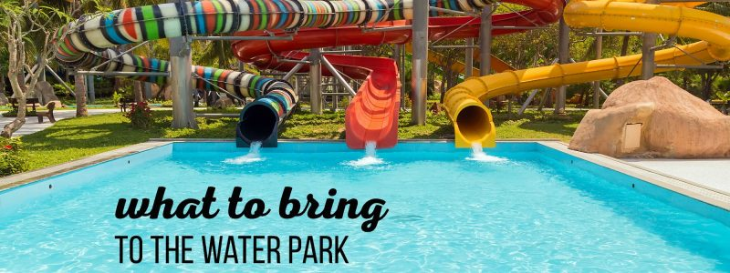 What to Bring to the Water Park