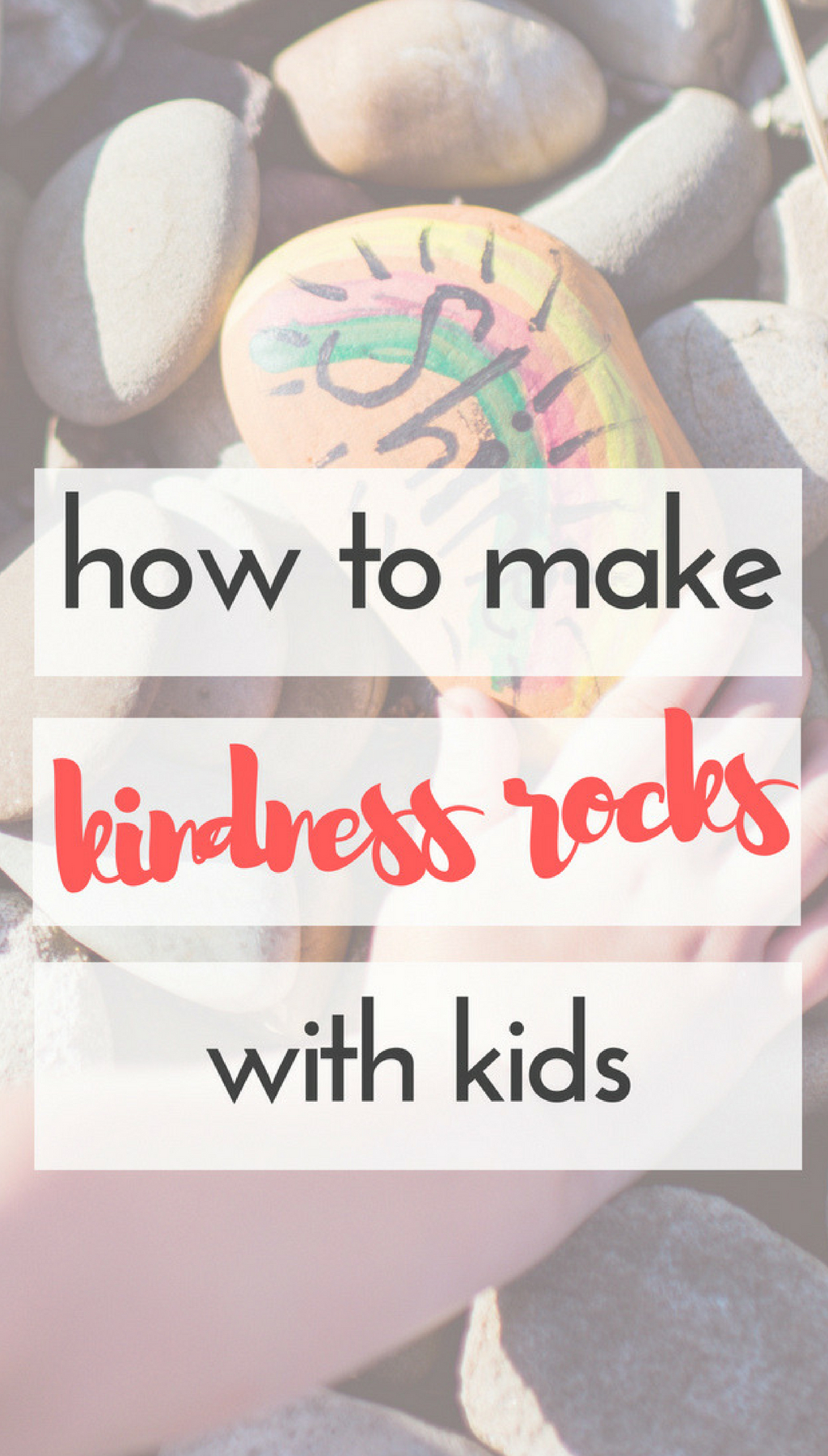 How to Make Kindness Rocks with Kids | If you haven't heard of The Kindness Rocks Project, it's a really cool concept. You create rocks with inspirational sayings or words of kindness, and then place them in places where others can find them. #kindness #rocks #kids #activities #crafts