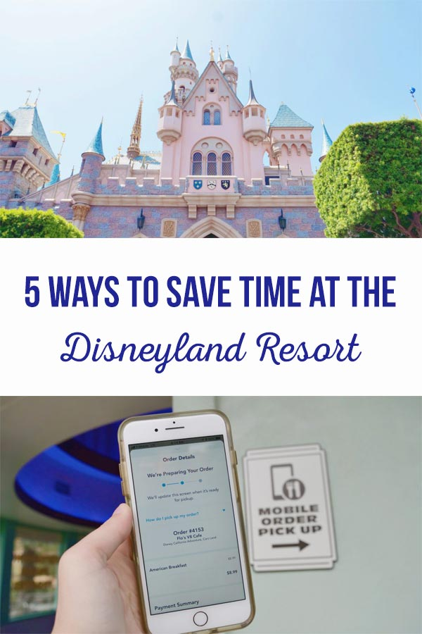Top 5 ways to Save time at the Disneyland Resort