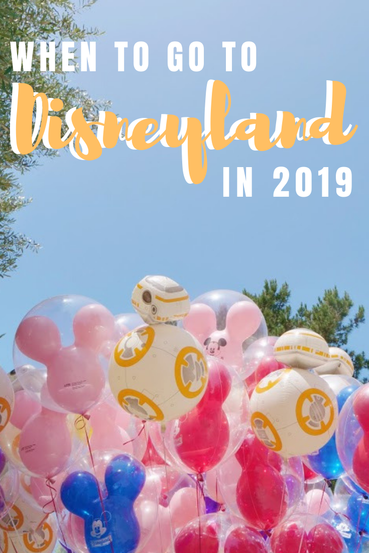 When to go to Disneyland in 2019