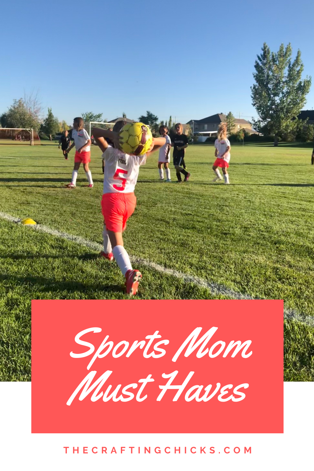 Girls out playing soccer in white shirts and bright coral shorts with title Sports Moms Must Haves