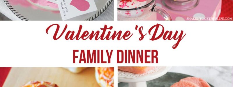 valentine's day family dinner ideas