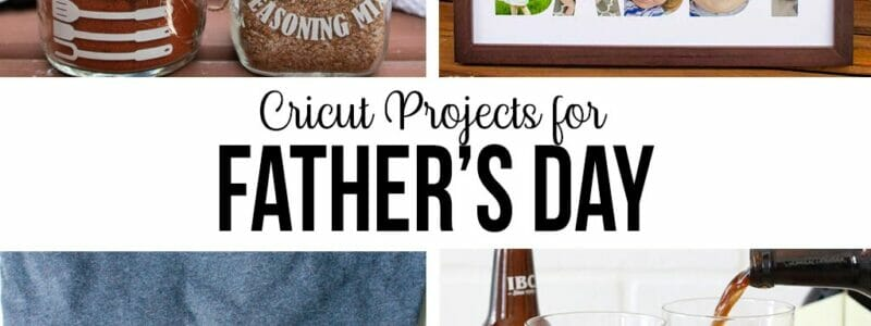 cricut projects for fathers day